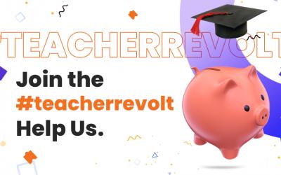 Join the #TeacherRevolt – Help Us Create a Platform Owned by Teachers!