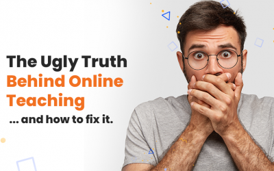The Ugly Truth Behind Online Teaching                          and How to Fix It